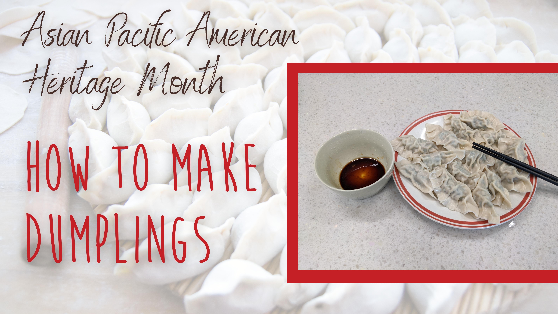 AAPI Heritage Month: How to Make Dumplings