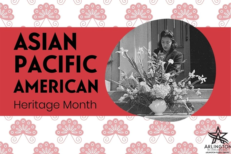 Celebrate Asian Pacific American Heritage Month with the Arlington Public Library
